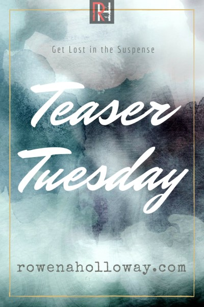Teaser Tuesday: snippets to Rowena Holloway's griping suspense novels