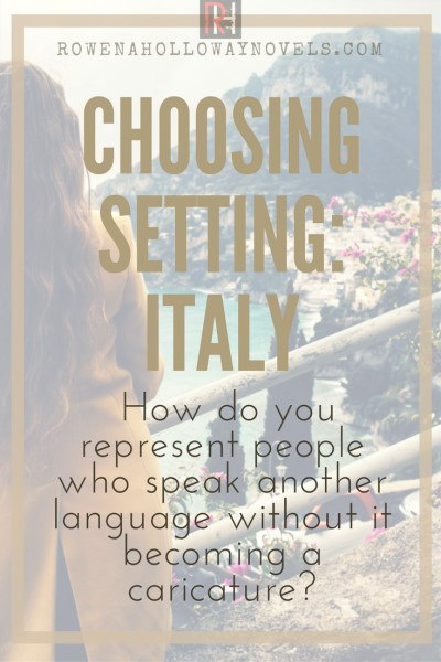 Why Italy? Why I chose Italy as the setting for All That's Left Unsaid