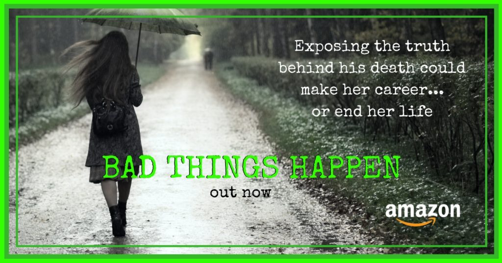 bad Things happen out now!